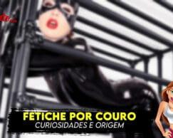 Fetiches por couro: Curiosidades e origem